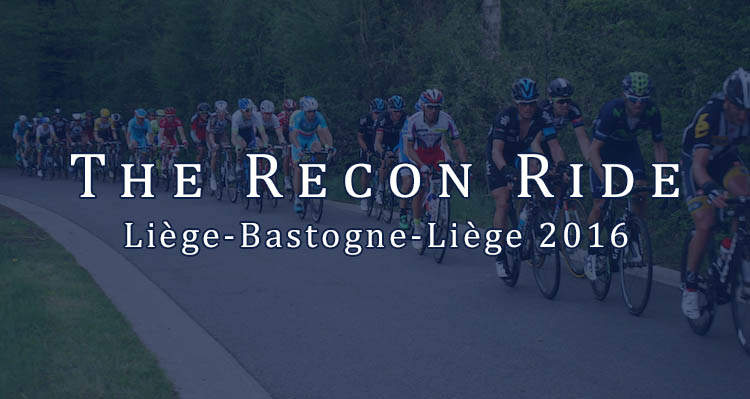 The Recon Ride Liege-Bastogne-Liege 2016