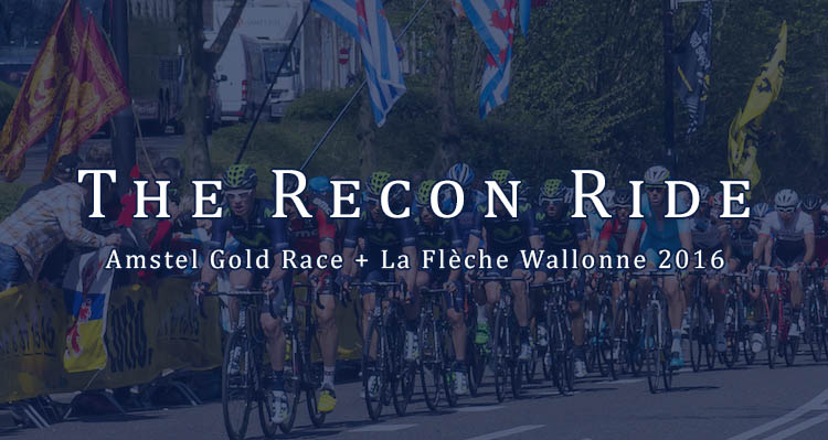 The Recon Ride Amstel Gold/Fleche Wallone 2016