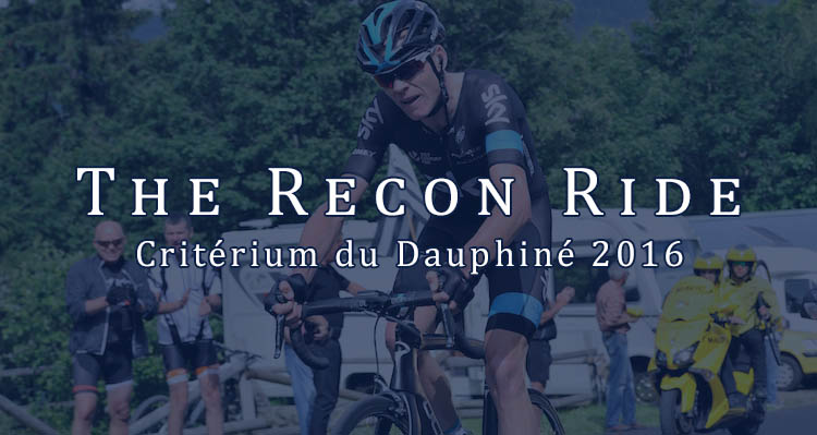 The Recon Ride Criterium du Dauphine 2016