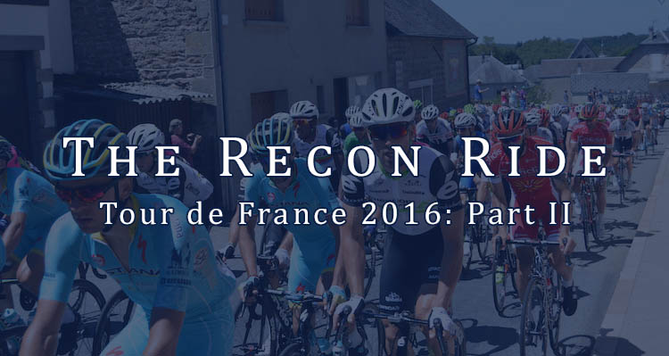 The Recon Ride Tour de France 2016